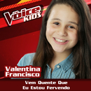 Vem Quente Que Eu Estou Fervendo (Ao Vivo / The Voice Brasil Kids 2017)/Valentina Francisco