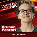 Dê Um Rolê (Ao Vivo / The Voice Brasil Kids 2017)/Brunno Pastori