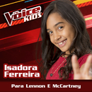 Para Lennon E McCartney (Ao Vivo / The Voice Brasil Kids 2017)/Isadora Ferreira