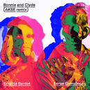 Bonnie And Clyde (Akse Remix)/Brigitte Bardot, Serge Gainsbourg