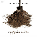 Enterrez-les/Kalash Criminel