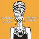 Something's Coming (feat. Kayla Jacobs)/El Mukuka