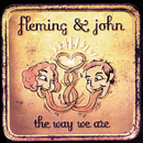 The Way We Are/Fleming & John