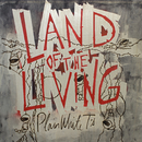 Land Of The Living/Plain White T's