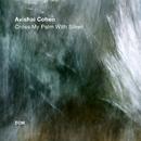 Cross My Palm With Silver/Avishai Cohen