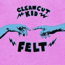 Felt/Clean Cut Kid