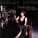 I Thought About You (Live At Vine St.)/Shirley Horn