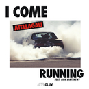 I Come Running (feat. Silk Matthews)/AtellaGali