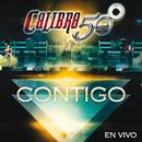 Contigo (En Vivo Auditorio Telmex)/Calibre 50