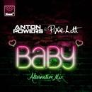 Baby (Alternative Mix)/Anton Powers, Pixie Lott