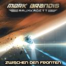 10: Zwischen den Fronten/Mark Brandis - Raumkadett