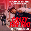 Crazy For You (SF Funk Mix)/Michael Franti & Spearhead