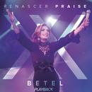 Betel - Renascer Praise XX - Playback (Ao Vivo Em São Paulo)/Renascer Praise