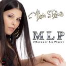 MLP (Marquer la place) (Radio Edit)/Alycia Stefano
