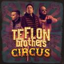 Circus/Teflon Brothers