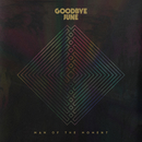Man Of The Moment/Goodbye June