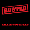 Fall At Your Feet/Busted