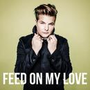 Feed On My Love (Radio Version)/Robin Stjernberg