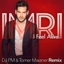 I Feel Alive (DJ PM &Tomer Maizner Remix)/IMRI