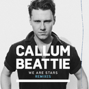 We Are Stars (Remixes)/Callum Beattie