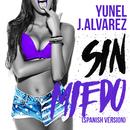 Sin Miedo (Spanish Version)/Yunel, J. Alvarez