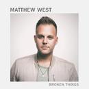 Broken Things/Matthew West