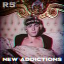 New Addictions/R5
