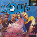 Turn Back Time/Aqua