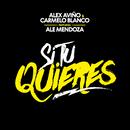 Si Tú Quieres (feat. Ale Mendoza)/Alex Aviño, Carmelo Blanco