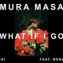 What If I Go? (feat. Bonzai)/Mura Masa