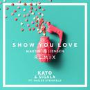 Show You Love (Martin Jensen Remix) (feat. Hailee Steinfeld)/KATO, Sigala