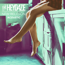 New Religion (Acoustic)/The Heydaze