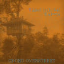 Tree House Tapes/Chord Overstreet