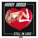 Still In Love/Mandy Jiroux
