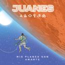Mis Planes Son Amarte/Juanes