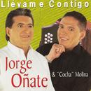 Llevame Contigo/Jorge Oñate, Cocha Molina