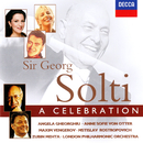 Sir Georg Solti: A Celebration/Zubin Mehta, Mstislav Rostropovich, Angela Gheorghiu, Anne Sofie von Otter, Maxim Vengerov, London Philharmonic Orchestra