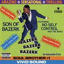Bazerk Bazerk Bazerk (feat. No Self Control And The Band)/Son Of Bazerk