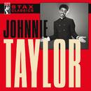 Stax Classics/Johnnie Taylor