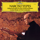 Guitar Music Of Five Centuries/Narciso Yepes