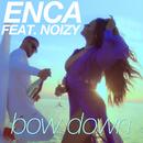 Bow Down (feat. Noizy)/Enca