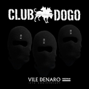 Vile Denaro Redrum/Club Dogo
