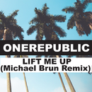 Lift Me Up (Michael Brun Remix)/OneRepublic, Michael Brun