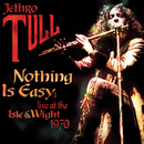 Nothing Is Easy: Live At The Isle Of Wight 1970/Jethro Tull