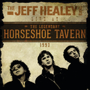 Live At The Legendary Horseshoe Tavern 1993 (Live)/The Jeff Healey Band