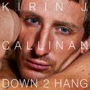 Down 2 Hang (feat. James Chance)/Kirin J Callinan