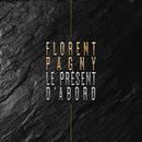 Le présent d'abord/Florent Pagny