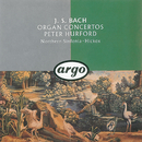 J.S. Bach: Organ Concertos/Peter Hurford, Northern Sinfonia, Richard Hickox