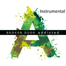 Addicted (Instrumental)/Broken Door
