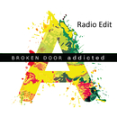 Addicted (Radio Edit)/Broken Door